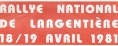 IIème Rallye de Largentière 1981 Fiche technique : 2ème édition, les 18 & 19 avril 1981 Résultats : 1° MENY-LIENERE / A310 V6 GR 4 #6 2° LEMEUNIER-FERRAZZI / OPEL ASCONA i2000 GR1 3° JOUANNY-FOISSAC / OPEL KADETT GTE GR1  Bibliographie :