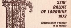 XXIVème Rallye de Lorraine 1978 Fiche Technique : 24ème édition, 20 mai 1978. Résultats : Pierre MÉNY – Jean François LIÉNÉRÉ Alpine A310 V6 Groupe 4 n°70 Abandon : Moteur : Joint de culasse après ES5 / Vallée de St Quirin. 1°DARNICHE-MAHE /LANCIA STRATOS GR4 2°ANDRUET-BICHE / FIAT 131 ABARTH GR4 3°MOUTON-CONCONI/FIAT 131ABARTH GR4 Bibliographie : Reportages sportifs Adolphe CONRATH – Collection Pierre Mény. Photos Daniel NARTZ: Merci ! Magazine échappement n° 117 de juillet 1978 page 82, 83, 84 et 96