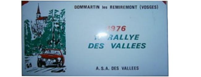 XIème Rallye régional des Vallées Fiche technique : 11ème édition du critérium les samedi 9 et dimanche 10 octobre 1976. Organisée par l'ASA des Vallées, 9 rue des Prêtres, 88200 Remiremont. Tél. (29) 62. 26.33. Palmarès : Saison 1972 : Saison 1973 : non organisé. Saison 1974 : non organisé. Saison 1975 : Temps forts : Grosse bagarre avec Francis ROUSSELY avant de sortir de la route et arriver au ralenti. Résultats : Pierre MÉNY Alpine Renault A110 1800 n° 157 4ème du Classement Général Classement scratch : P n° Pilote – Copilote Véhicule Temps Ecart Ecart 1er Moyenne km/h […]